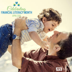 Financial Literacy Month April 2016 First Financial Security, Inc. LiSA Initiative, CFEI, National Financial Educators Council, Financial Education