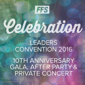 CELEBRATION First Financial Security, Inc. Leaders Convention 2016 10th Anniversary Gala, After Party and Private Concert