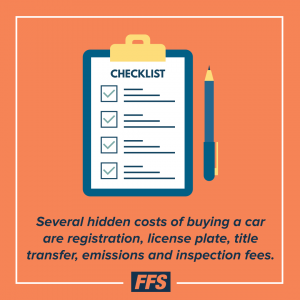 Several costs you might run into are registration, license plate, title transfer, emissions and inspection fees.