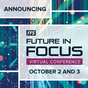 Announcing FFS Future in Focus Virtual Conference