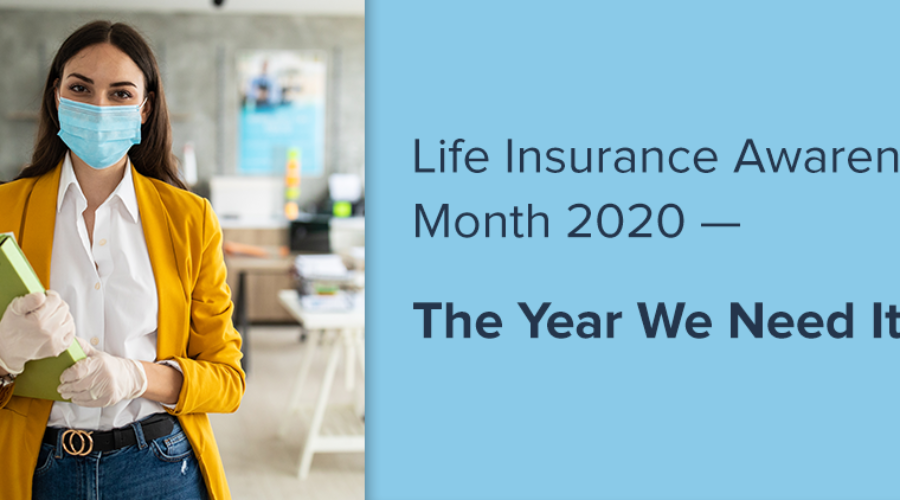 Life Insurance Awareness Month 2020 — The Year We Need It Most