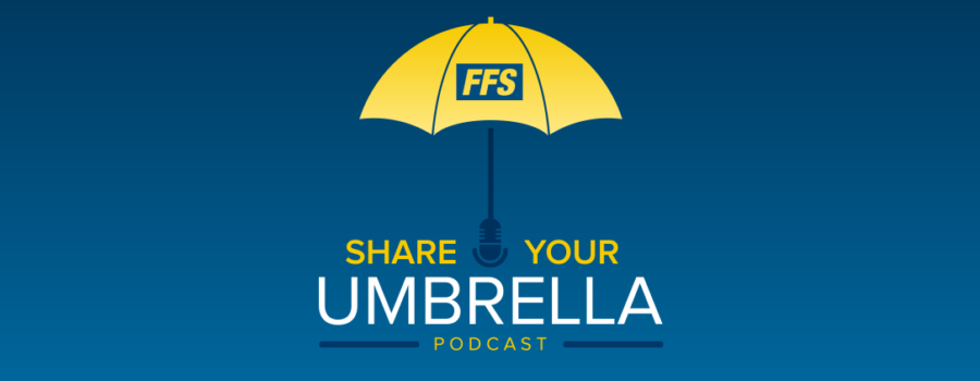 FFS Launching the Share Your Umbrella Podcast April 5th
