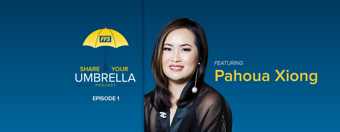 Share Your Umbrella Podcast: A Conversation with Pahoua Xiong